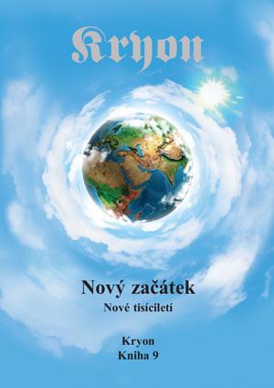 Kryon 9 - Nový začátek